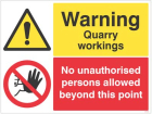 Warning Quarry workings, no unathorised persons