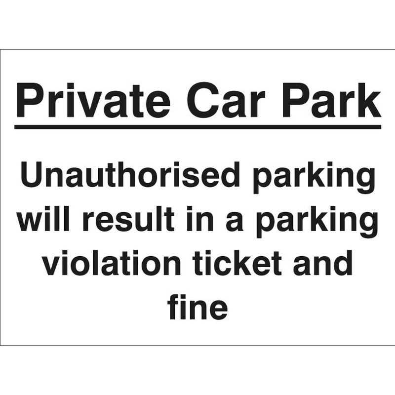 Private car park Unauthorised parking may result in a ticket and fine