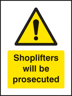 Shoplifters will be prosecuted 75x100mm sav on face