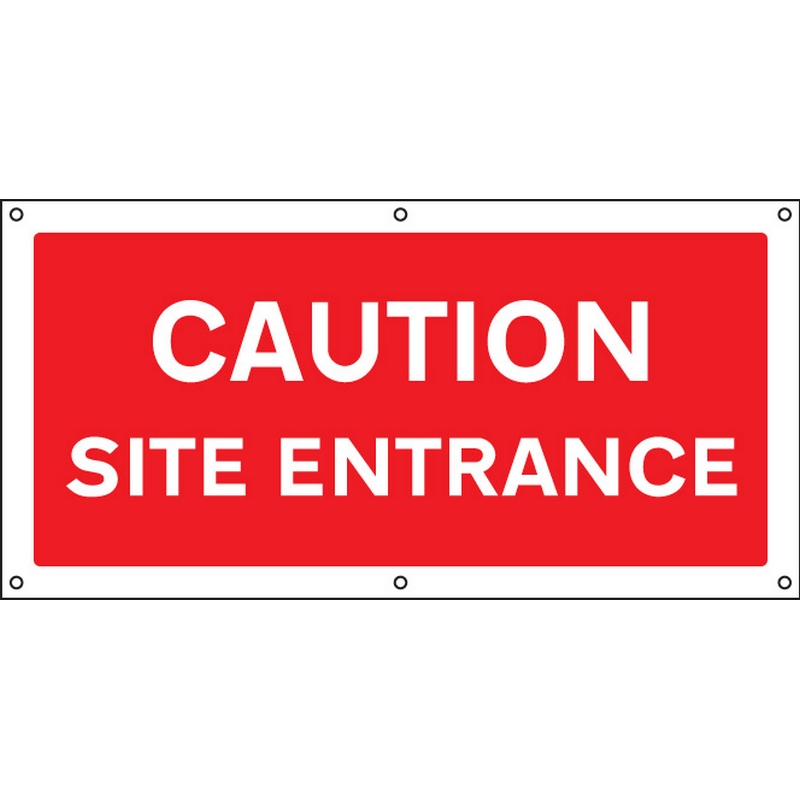 Caution  Site entrance banner c/w eyelets