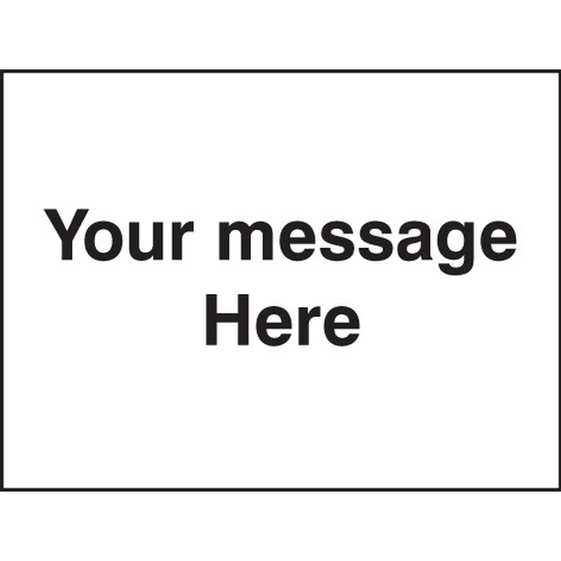 Door Screen Sign- Your message here 600x450mm