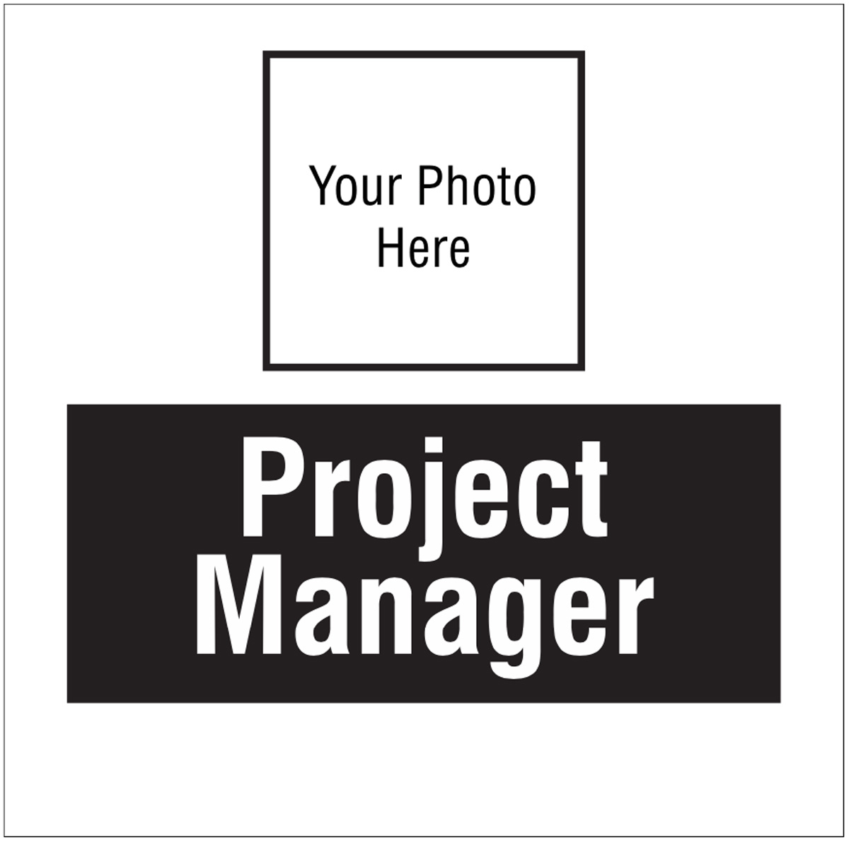 Project manager, your photo here site saver sign 400x400mm
