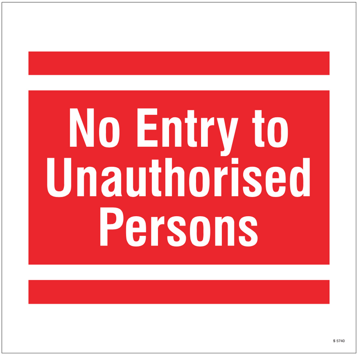 No entry to unauthorised persons, site saver sign 400x400mm