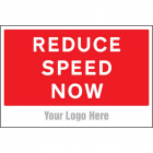 Reduce speed now, site saver sign 600x400mm
