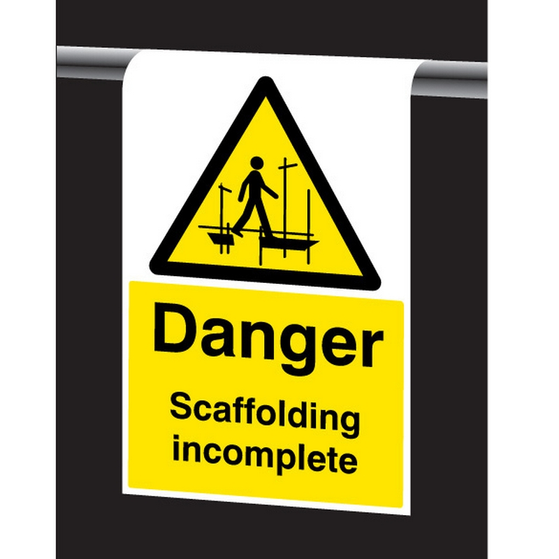 Roll Top - Danger scaffolding incomplete