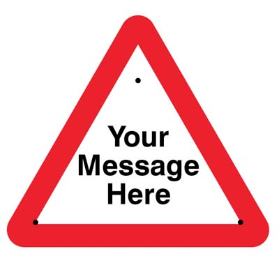 Your message here 750mm triangle Re-Flex Sign (3mm reflective polypropylene)