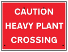 Caution heavy plant crossing, 600x450mm Re-Flex Sign (3mm reflective polypropylene)