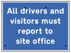 All drivers and visitors must report to site office, 600x450mm Re-Flex Sign (3mm reflective polyprop