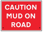 Caution mud on road, 600x450mm Re-Flex Sign (3mm reflective polypropylene)