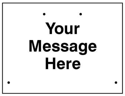 Your message here  600x450mm Re-Flex Sign (3mm reflective polypropylene)
