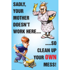 Your mother doesn't work here poster 510x760mm synthetic paper