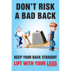 Don't risk a bad back poster 510x760mm synthetic paper