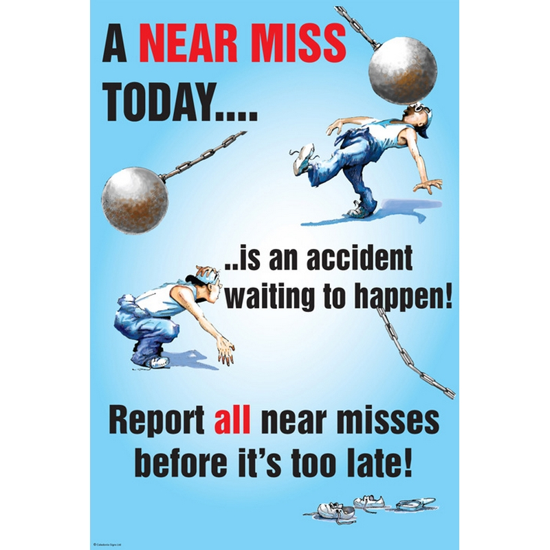 A near miss today poster 510x760mm synthetic paper