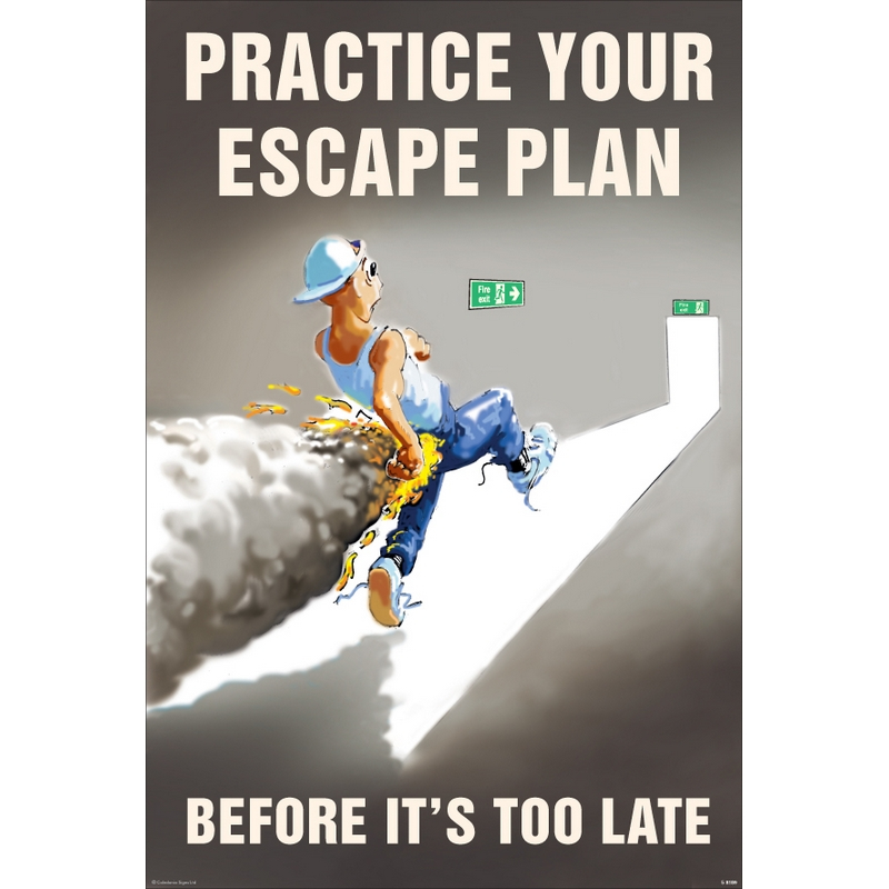 Practice your escape plan 510x760mm synthetic paper