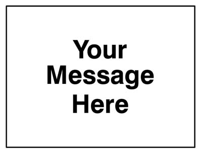Your message here 600x450mm Class RA1 zintec