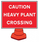 Caution heavy plant crossing reflective cone sign 600x450mm (cone not included)