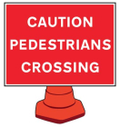 Caution pedestrians crossing reflective cone sign 600x450mm (cone not included)