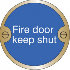 Fire door keep shut 76mm dia brass sign