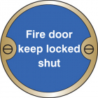 Fire door keep locked shut 76mm dia brass sign
