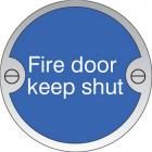Fire door keep shut 76mm dia stainless steel sign