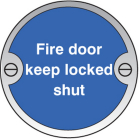 Fire door keep locked shut 76mm dia stainless steel sign