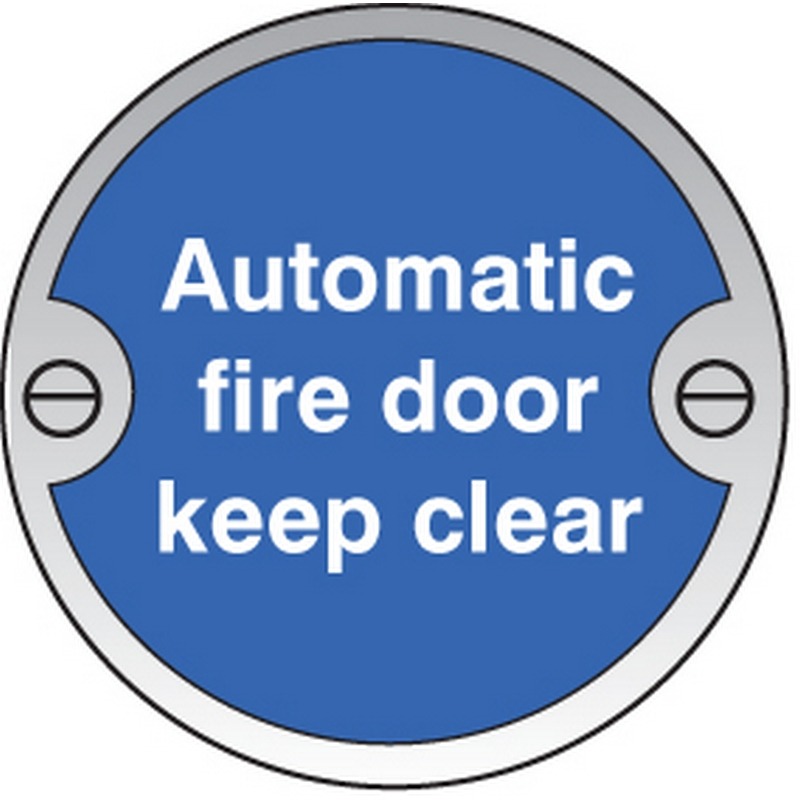 Automatic fire door keep clear 76mm dia stainless steel sign