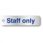 Staff only visual impact aluminium door sign
