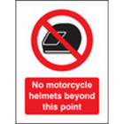 No motorcycle helmets beyond this point 75x100mm sav on face